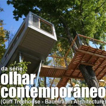 Olhar contemporâneo – Cliff Treehouse